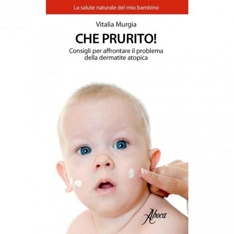 Che prurito! Consigli per affrontare il problema della dermatite atopica, di Vitalia Murgia Ed. Aboca