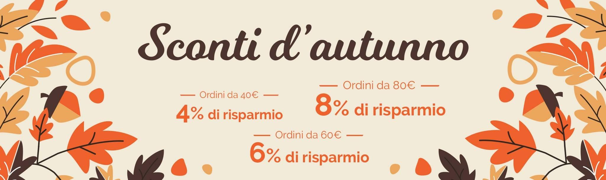 Sconti d'autunno - Risparmia fino all'8%